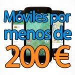 Móviles por menos de 200 euros